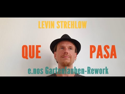 Levin Strehlow - Que Pasa (e.no's Gartenlauben-Rework) (Official Music Video)